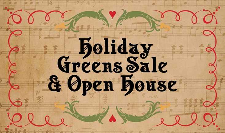 Holiday Greens Sale & Open House